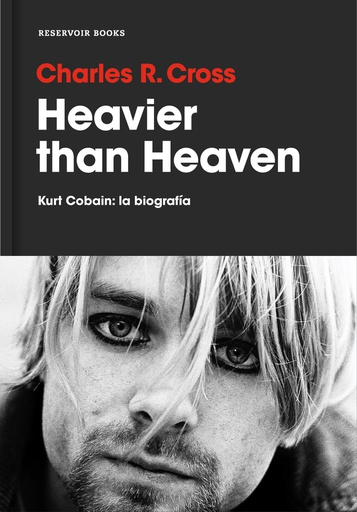 HEAVIER THAN HEAVEN.KURT COBAIN